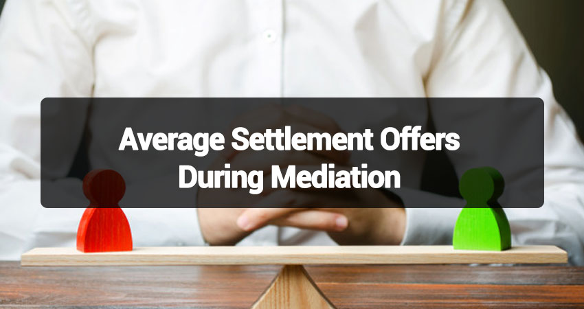 Average Settlement Offers During Mediation