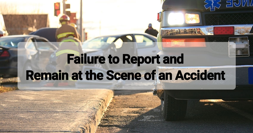 Failure to Report and Remain at the Scene of an Accident